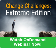 Change Challenges: Extreme Edition [Webinar]