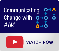 Change Management Solutions: Communicating Change with AIM